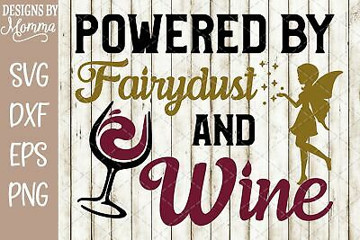 Powered By Fairydust And Wine Svg Dxf Eps Png Cut File Cricut Silhouette Cameo Ebay