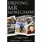 Driving Mr Morecambe by Michael Fountain, Paul Jenkinson (Paperback, 2013)