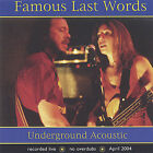 Underground Acoustic * by Famous Last Words (Jam Band) (CD, Jun-2005, Round 3 Records)