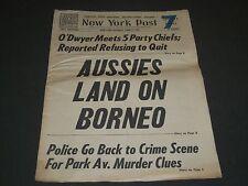 1945 JUNE 11 NEW YORK POST NEWSPAPER - AUSSIES LAND ON BORNEO - NP 2023