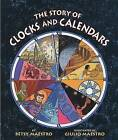 The Story of Clocks and Calendars by Betsy Maestro, Giulio Maestro (Paperback, 2005)