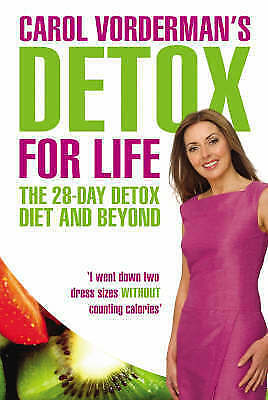 1 of 1 - Carol Vorderman's Detox for Life: The 28 Day Detox Diet and Beyond, Vorderman, C