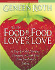 Where Food is Food and Love is Love by Geneen Roth (CD-Audio, 2005)
