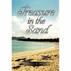 Treasure in The Sand 9781450016186 by Andre T Parent Paperback