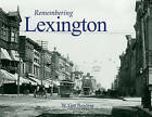 Remembering Lexington by W Gay Reading (Paperback / softback, 2010)