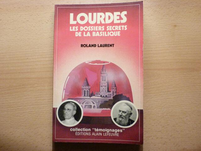 LOURDES - les dossiers secrets de la basilique / ROLAND LAURENT  / 1981