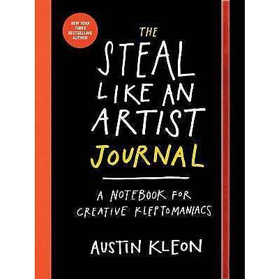 The Steal Like an Artist Journal: Notebook for Creative Kleptom by Kleon, Austin