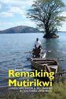 Remaking Mutirikwi: Landscape, Water & Belonging in Southern Zimbabwe by Joost Fontein (Hardback, 2015)
