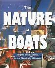 The Nature of Boats: Insights and Esoterica for the Nautically Obsessed by Dave Gerr (Paperback, 1995)