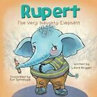 Rupert the Very Naughty Elephant by Laura Brigger (Paperback / softback, 2015)