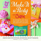 Make it a Party with Sizzix: Techniques and Ideas for Using Die-Cutting and Embossing Machines by Sizzix (Paperback, 2016)