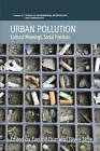 Urban Pollution: Cultural Meanings, Social Practices by Berghahn Books (Hardback, 2010)