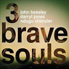"3 Brave Souls [Digipak] by Darryl Jones/John Beasley/3 Brave Souls/Leon ""Ndugu"" Chancler (CD, Jun-2012, VarŠse Fontana)"