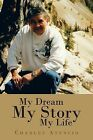 My Dream, My Story, My Life by Charles Atencio (Paperback / softback, 2013)