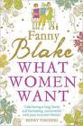 What Women Want by Fanny Blake (Paperback, 2011)