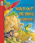 Watch Out! Big Bro's Coming! by Jez Alborough (Paperback / softback, 1998)