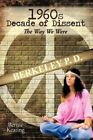 1960s Decade of Dissent The Way We Were 9781449027247 by Bernie Keating