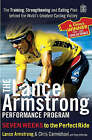 The Lance Armstrong Performance Program: The Training, Strengthening and Eating Plan Behind the World's Greatest Cycling Victory by Lance Armstrong (Paperback, 2003)