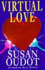 Virtual Love by Susan Oudot (Paperback, 1998)