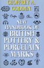 New Handbook Of British Pottery & Porcelain Marks by Geoffrey A. Godden (Paperback, 1999)