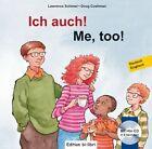 Ich auch! Kinderbuch Deutsch-Englisch von Doug Cushman und Lawrence Schimel (2013, Kunststoffeinband)