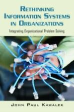 Rethinking Information Systems in Organizations : Integrating Organizational...