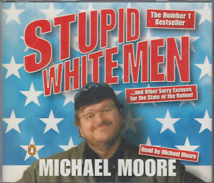 michael moore stupid white men