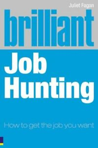 Very-Good-0273714708-Paperback-Brilliant-Job-Hunting-How-to-Get-the-Job-You-Wan