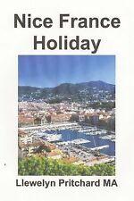 De Illustrerade Diaries Av Llewelyn Pritchard MA: Nice France Holiday : En...