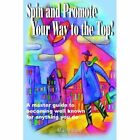 Spin and Promote Your Way to The Top 9781420860078 by M. J. Anthony Book