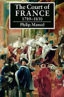 The Court of France 1789 -1830 by Philip Mansel (Paperback, 1991)