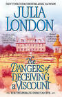 The Dangers of Deceiving a Viscount by Julia London (Paperback / softback, 2010)