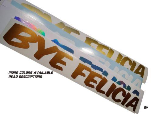 Gy,Bye Felicia,Sticker,Decal,Drift,Lowered,Stance,Illest,JDM,KDM,Windshield,low