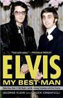 Elvis: My Best Man: Radio Days, Rock 'n' Roll Nights, and My Lifelong Friendship with Elvis Presley by George Klein, Chuck Crisafulli (Paperback / softback)