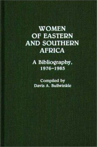 Women of Eastern and Southern Africa: A Bibliography, 1976-1985              ...
