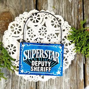 Superstar Deputy Sheriff * Mini Sign Wood Ornament * Police * Peg Hanger * USA