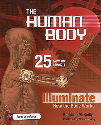 The Human Body: 25 Fantastic Projects Illuminate How the Body Works (Build It Y