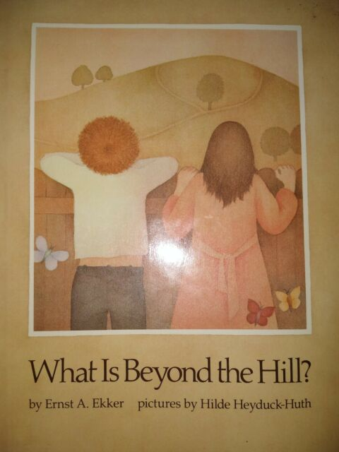 What Is Beyond the Hill? by Ernst A. Ekker