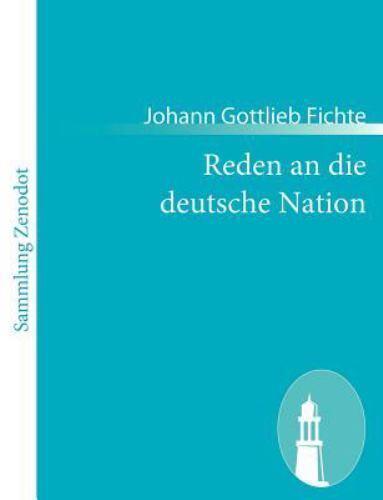 Fichte Reden An Die Deutsche Nation
