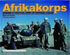 Afrikakorps: Rommel's Tropical Army In Original Color by Gary Wilkins, Bernd Peitz (Hardback, 2004)