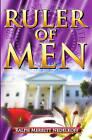 Ruler of Men: The Amazing Lady at 1600 Penn by Ralph Merritt Nedelkoff (Paperback / softback, 2008)