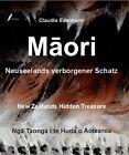 Maori - Neuseelands verborgener Schatz von Claudia Edelmann (2011, Gebundene Ausgabe)