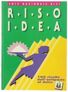 RISO-IDEA-100-ricette-dall-039-antipasto-al-dolce-Villa-Enrico-1993