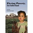Fleeing Poverty Not Fatherland 9781425989804 by Pecois Pressoir Ismael
