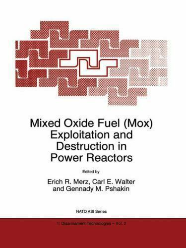 Mixed Oxide Fuel (Mox) Exploitation and Destruction in Power Reactors (Nato Scie
