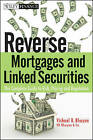 Reverse Mortgages and Linked Securities: The Complete Guide to Risk, Pricing, and Regulation by Vishaal B. Bhuyan (Hardback, 2010)