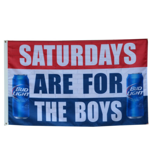 Saturdays are for the boys Bud Light Bud Beer  Flag Banner 3/'x5/'Feet