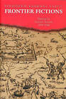 Frontier Fictions: Shaping the Iranian Nation, 1804-1946 by Firoozeh Kashani-Sabet (Hardback, 2000)