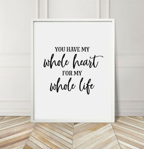You Have My Whole Heart for Life Love Quote Home Gallery Wall Art Print Black