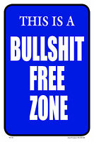 Bullshit Free Zone 12x18 Building Home Workplace Sign